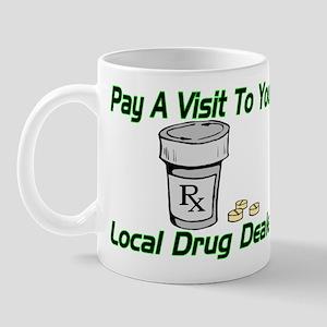 Local Drug Dealer Mug