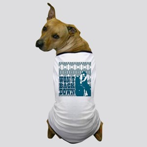 Won't Back Down Dog T-Shirt