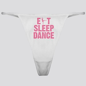 EAT SLEEP DANCE Classic Thong