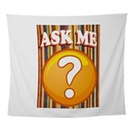 ASK ME Wall Tapestry