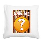 ASK ME Square Canvas Pillow