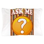 ASK ME Pillow Case