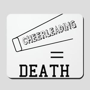 Cheerleading Equals Death Mousepad
