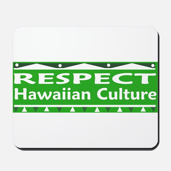 Respect Our Culture Mousepad