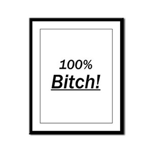 100% Bitch Framed Panel Print