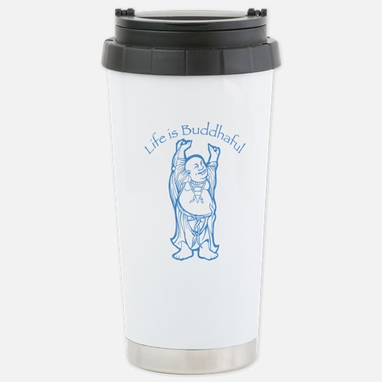 Life is Buddhaful Stainless Steel Travel Mug