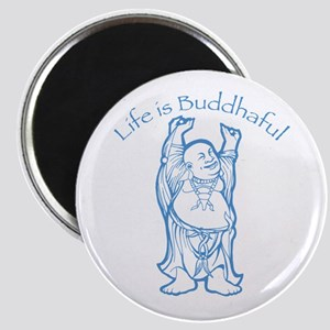 Life is Buddhaful Magnet