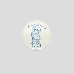 Life is Buddhaful Mini Button
