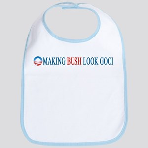 making Bush look good Bib