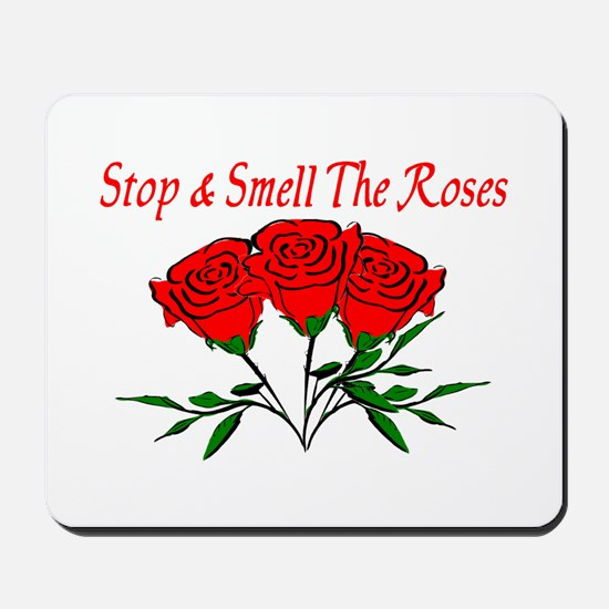 Smell The Roses Mousepad