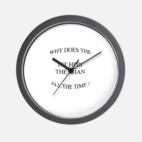 Shit hits the fan... Wall Clock