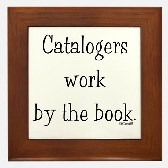 Catalogers work by the book. Framed Tile