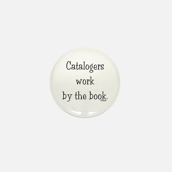 Catalogers work by the book. Mini Button