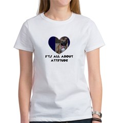 ITS ALL ABOUT ATTITUDE PIT BULL HEART Women's T-Sh