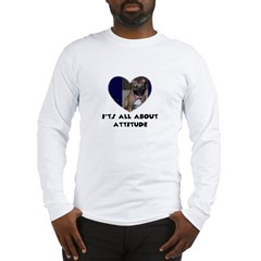ITS ALL ABOUT ATTITUDE PIT BULL HEART Long Sleeve