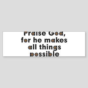 Praise God For... Items Bumper Sticker