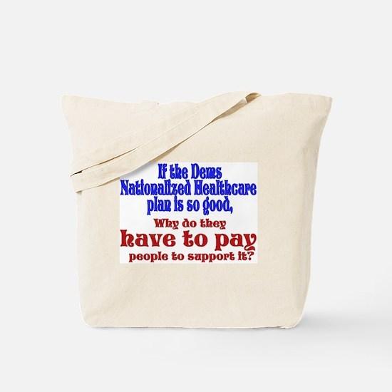 Paid protestors? Tote Bag