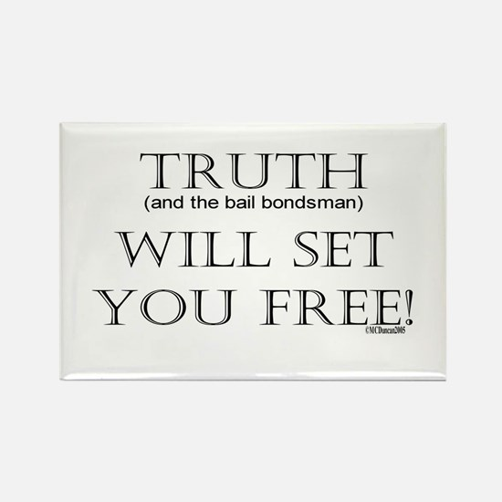 Truth (and the bail bondsman) Rectangle Magnet