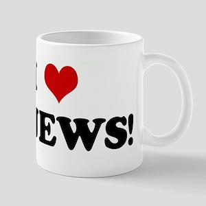 I Love JEWS! Mug
