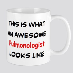 awesome pulmonologist 11 oz Ceramic Mug