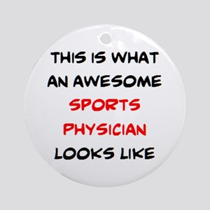 awesome sports physician Round Ornament