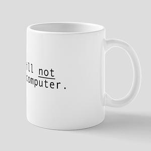 Will not fix Mug