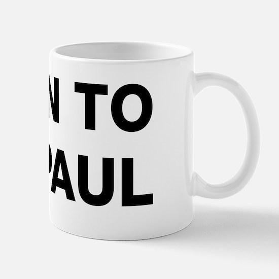 Listen to Ron Paul Mug