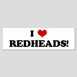 I Love REDHEADS! Bumper Sticker