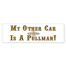 My Other Car Is aPullman Bumper Sticker