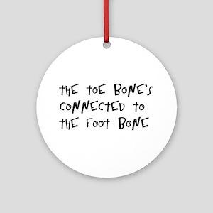 toe bone Round Ornament