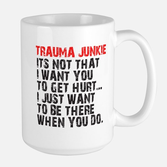 Trauma Junkie Large Mug