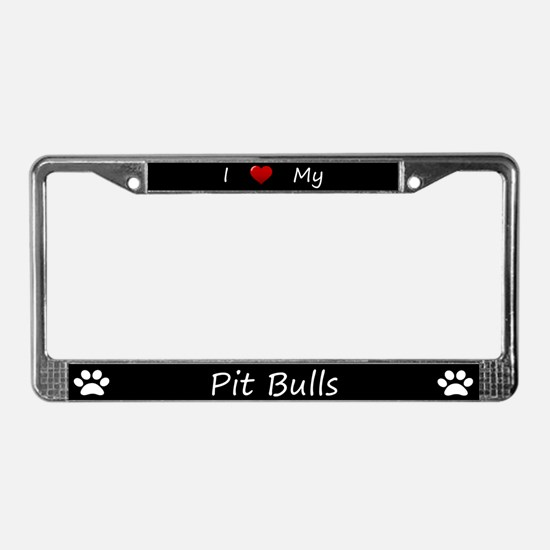 Black I Love My Pit Bulls License Plate Frame