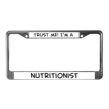 Trust Me: Nutritionist License Plate Frame