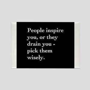 PEOPLE INSPIRE YOU,OR THEY DRAIN YOU Magnets