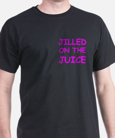 Jilled On The Juice T-Shirt