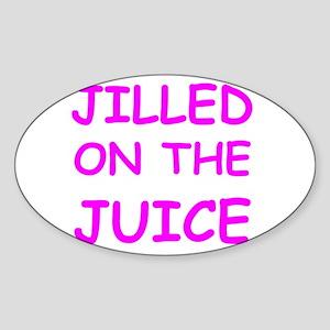 Jilled On The Juice Oval Sticker