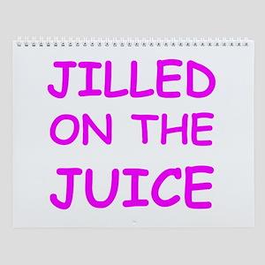 Jilled On The Juice Wall Calendar