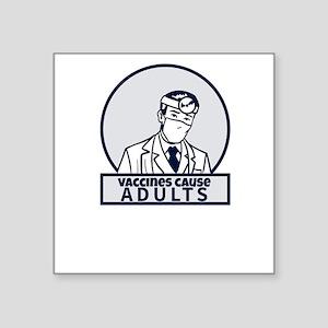 Funny Pro Vaccine Gift - Vaccines Cause Ad Sticker