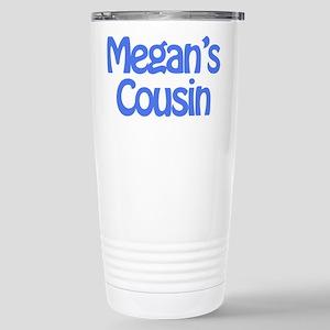 Megan's Cousin Stainless Steel Travel Mug