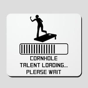 Cornhole Talent Loading Mousepad