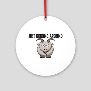 Just Kidding Around Ornament (Round)