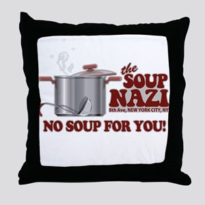 Soup Nazi No Soup Throw Pillow