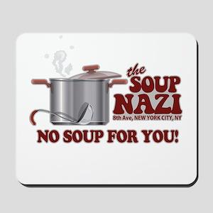 Soup Nazi No Soup Mousepad