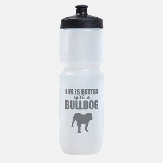 Life Is Better With A Bulldog Sports Bottle