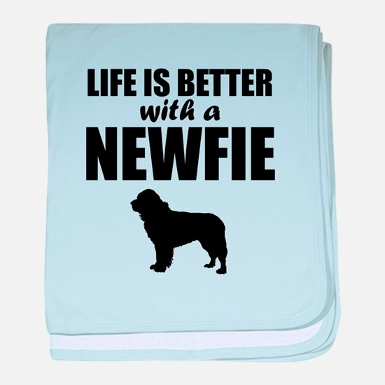 Life Is Better With A Newfie baby blanket