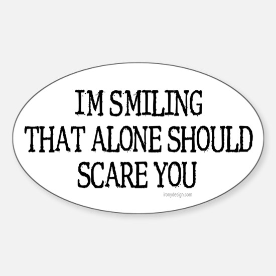 I'm smiling... Oval Decal