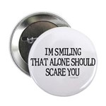 I'm smiling... Button