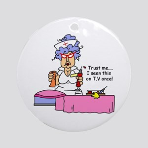 Nurse Trust Me Ornament (Round)