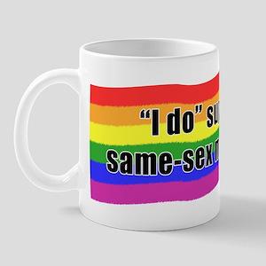 """""""I Do"""" Support Same-Sex Marri Mug"""
