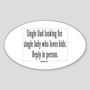 Single Dad Ad Oval Sticker
